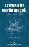 41 Temsil ile Kur'an Gerçeği & Kur'an-ı Kerim'e Giriş