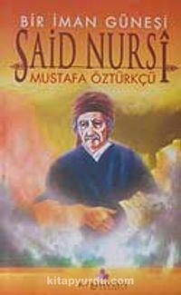 Bir İman Güneşi Said Nursi - Mustafa Öztürkçü pdf epub