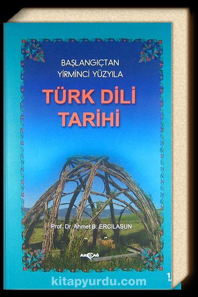 Türk Dili Tarihi / Başlangıçtan Yirminci Yüzyıla