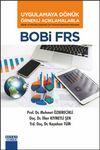 BOBİ FRS Uygulamaya Dönük Örnekli Açıklamalarla Büyük ve Orta Boy İşletmeler İçin Finansal Raporlama Standardı