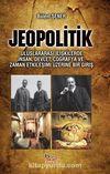 Jeopolitik & Uluslararası İlişkilerde İnsan, Devlet, Coğrafya ve Zaman Etkileşimi Üzerine Bir Giriş