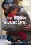 Türkiye, Ortadoğu ve Mezhep Savaşı & 2015 Yılı Güncesi