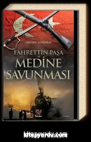 Fahrettin Paşa ve Medine Savunması