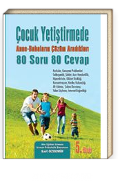 Çocuk Yetiştirmede Anne Babaların Çözüm Aradığı 80 Soru 80  Cevap