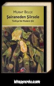 Şairaneden Şiirsele & Türkiye'de Modern Şiir