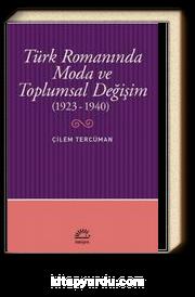 Türk Romanında Moda ve Toplumsal Değişim (1923-1940)