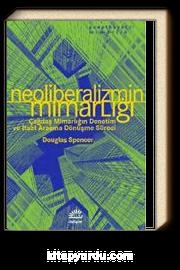 Neoliberalizmin Mimarlığı & Çağdaş Mimarlığın Denetim ve İtaat Aracına Dönüşme Süreci