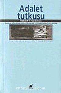 Adalet Tutkusu Toplum Sözleşmesinin Kökenleri ve Temelindeki Duygular - Robert C. Solomon pdf epub