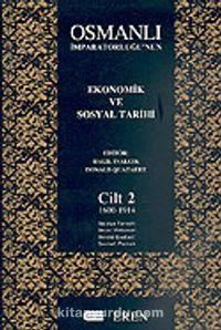 Osmanlı İmparatorluğu'nun Ekonomik ve Sosyal Tarihi Cilt 2 / 1600-1914 (karton kapak)