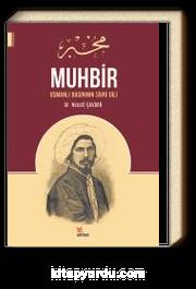Muhbir & Osmanlı Basınının Sivri Dili
