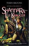 Shannara'nın Elf Kraliçesi (Shannara'nın Mirası 3.Cilt)