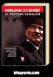 Aydınlanma 1923 Devrimi : 21. Yüzyılda Kemalizm