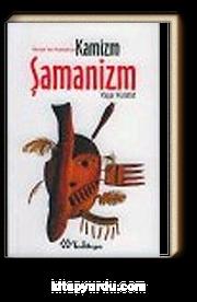 Altaylar'dan Anadolu'ya Kamizm - Şamanizm