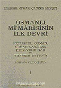 Osmanlı Mimarisinin İlk Devri - Ekrem Hakkı Ayverdi pdf epub