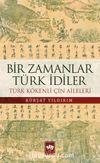 Bir Zamanlar Türk İdiler & Türk Kökenli Çin Aileleri