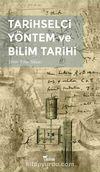 Tarihselci Yöntem ve Bilim Tarihi