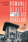 Osmanlı Devleti Dış Borçları & Yüz Yıl Süren Cendere
