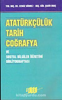 Atatürkçülük Tarih Coğrafya ve Sosyal Bilgiler Öğretimi Bibliyografyası - Yrd. Doç. Dr. Cengiz Dönmez pdf epub