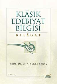 Klasik Edebiyat Bilgisi: Belagat - M. Ali Yekta Saraç pdf epub