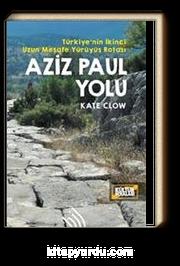 Aziz Paul Yolu : Türkiye'nin İkinci Uzun Mesafe Yürüyüş Rotası