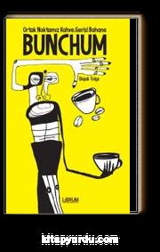 Bunchum & Ortak Noktamız Kahve Gerisi Bahane