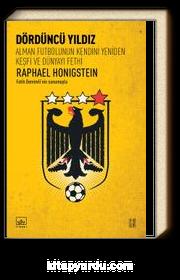 Dördüncü Yıldız & Alman Futbolunun Kendini Yeniden Keşfi ve Dünyayı Fethi