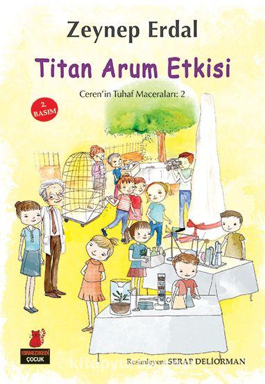 Titan Arum Etkisi / Ceren'in Tuhaf Maceraları 2 - Zeynep Erdal pdf epub