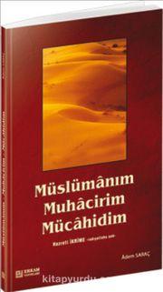 Müslümanım Muhacirim Mücahidim