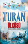 Turan Ülküsü & Türk Milliyetçiliği ve Turancılık
