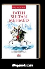 Fatih Sultan Mehmed / Gençler İçin Tarih