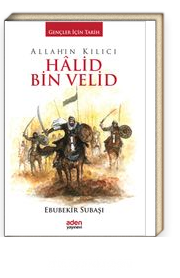 Allah'ın Kılıcı Halid Bin Velid / Gençler İçin Tarih