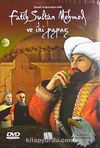 Osmanlı'nın Destanlaşan Ahlakı & Fatih Sultan Mehmet Han ve İki Papaz (DVD)