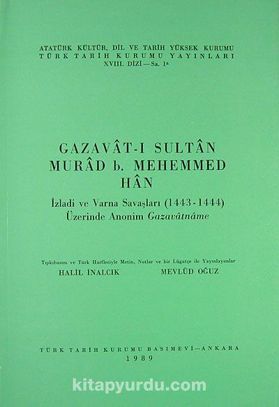 Gazavat-ı Sultan Murad B.Mehemmed Han - Prof. Dr. Halil İnalcık pdf epub