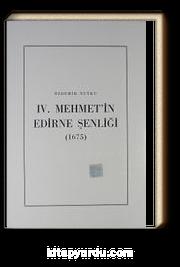 IV. Mehmet'in Edirne Şenliği (1675)