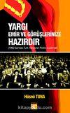 Yargı Emir ve Görüşlerinize Hazırdır & 1990 Sonrası Türk Yargısının Politik Suistimali