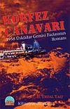 Körfez Canavarı 1958 Üsküdar Gemisi  Faciasının Romanı