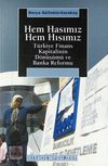 Hem Hasımız Hem Hısımız & Türkiye Finans Kapitalinin Dönüşümü ve Banka Reformu