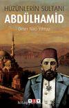 Hüzünlerin Sultanı Abdulhamid