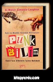 Punk Bilim & Ruh ve Madde Yeniden Buluşuyor