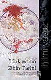 Türkiye'nin Zihin Tarihi & Türk Kültürü Üzerine Kuşatıcı Bir Söylev