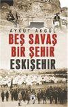 Beş Savaş Beş Şehir Eskişehir