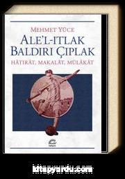 Ale'l-Itlak Baldırı Çıplak & Hatırat, Makalat, Mülakat