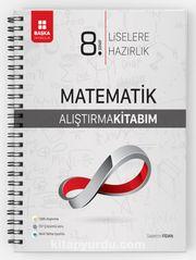 8. Sınıf Matematik Liselere Hazırlık Alıştırma Kitabım