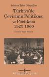 Türkiye'de Çevirinin Politikası ve Poetikası 1923-1960