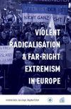 Violent Radicalisation & Far-Right Extremism in Europe