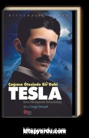 Çağının Ötesinde Bir Dahi Tesla
