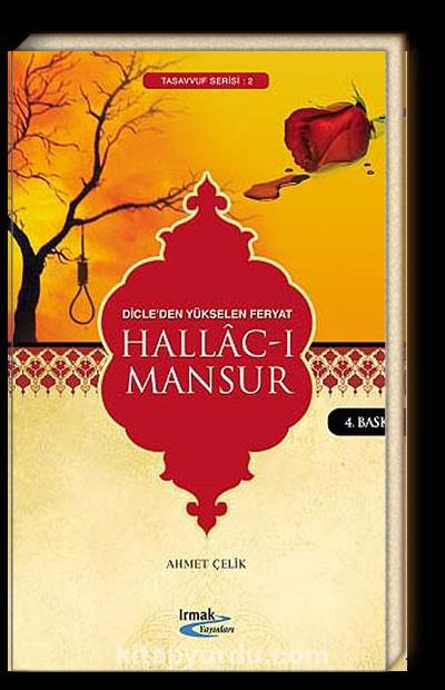 Hallac-ı Mansur <br /> Dicleden Yükselen Feryat