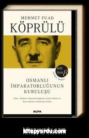 Osmanlı İmparatorluğunun Kuruluşu / Mehmet Fuad Köprülü Külliyat 8