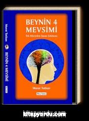 Beynin 4 Mevsimi & Tek Hücreden İnsan Zekasına