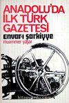 Anadolu'da İlk Türk Gazetesi / Envar-ı Şarkiyye